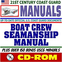 21st Century U.S. Coast Guard (USCG) Manuals: Boat Crew Seamanship Manual - Ultimate Reference to All Aspects of Coast Guard Boat Operations, Useful Information for All Boaters (CD-ROM)