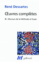 Œuvres complètes, III:Discours de la méthode/Dioptrique/Météores/La Géométrie (Tel)