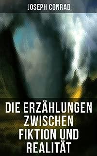 Die Erzählungen zwischen Fiktion und Realität: Das Ende vom Lied + Die Tremolino + Gaspar Ruiz + Jugend + Weihe (German Edition)