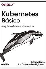 Kubernetes Básico: Mergulhe no futuro da infraestrutura (Portuguese Edition) Kindle Edition