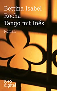 Tango mit Inés (German Edition)