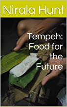 Tempeh: Food for the Future