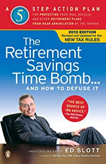 The Retirement Savings Time Bomb . . . and How to Defuse It: A Five-Step Action Plan for Protecting Your Iras, 401(k)S, an...