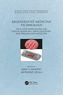 Regenerative Medicine Technology: On-a-Chip Applications for Disease Modeling, Drug Discovery and Personalized Medicine (Gene and Cell Therapy)