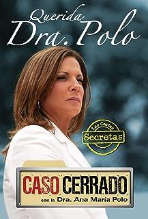 Querida Dra. Polo: Las cartas secretas de Caso Cerrado (Dear Dr