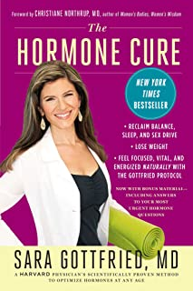The Hormone Cure: Reclaim Balance, Sleep and Sex Drive; Lose Weight; Feel Focused, Vital, and Energized Naturally with the...