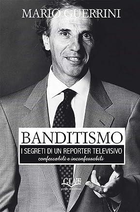 Banditismo: I segreti di un reporter televisivo