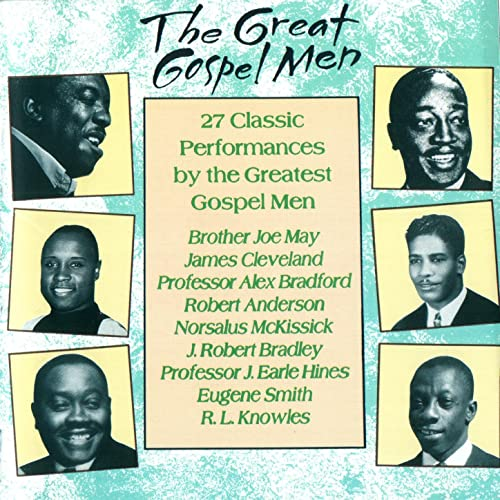 The Great Gospel Men: 27 Classic Performances By The