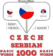 Czech - Serbian. 1000 basic words: I listen, I repeat, I speak