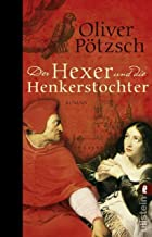Der Hexer und die Henkerstochter: Historischer Roman (Die Henkerstochter-Saga 4) (German Edition)