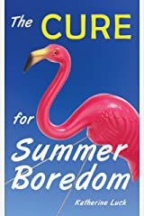 The Cure for Summer Boredom Kindle Edition