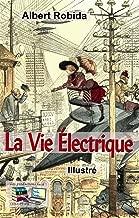 La Vie Électrique (Illustré) (French Edition)