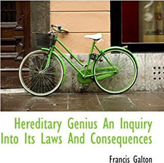 Hereditary Genius An Inquiry Into Its Laws And Consequences