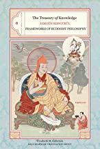 The Treasury of Knowledge: Book Six, Part Three: Frameworks Of Buddhist Philosophy