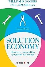 Solution economy: Risolvere con profitto i problemi del mondo (Italian Edition)