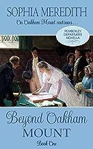 Beyond Oakham Mount: A Pride and Prejudice Novella Continuation (Pemberley Departures Book 2)