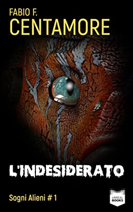 Lindesiderato (Sogni Alieni Vol. 1)