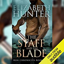 The Staff and the Blade: Irin Chronicles, Book Four