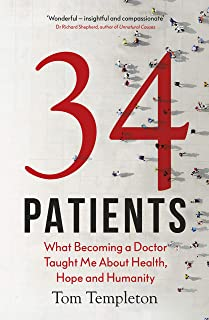 34 Patients: The profound and uplifting memoir about the patients who changed one doctor's life