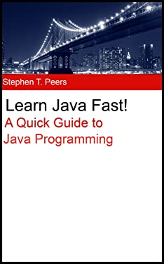 Learn Java Fast! A Quick Guide to Java Programming