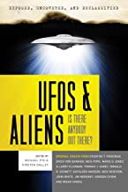 Exposed, Uncovered & Declassified: UFOs and Aliens: Is There Anybody Out There? (Exposed, Uncovered, & Declassified)