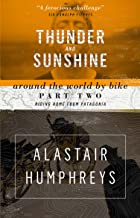 Thunder and Sunshine: Around the World by Bike, Part Two: Riding Home from Patagonia
