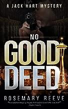 No Good Deed: A Jack Hart Mystery (Jack Hart Mysteries Book 2)