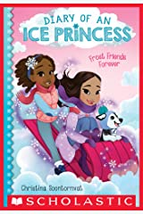 Frost Friends Forever (Diary of an Ice Princess #2) Kindle Edition