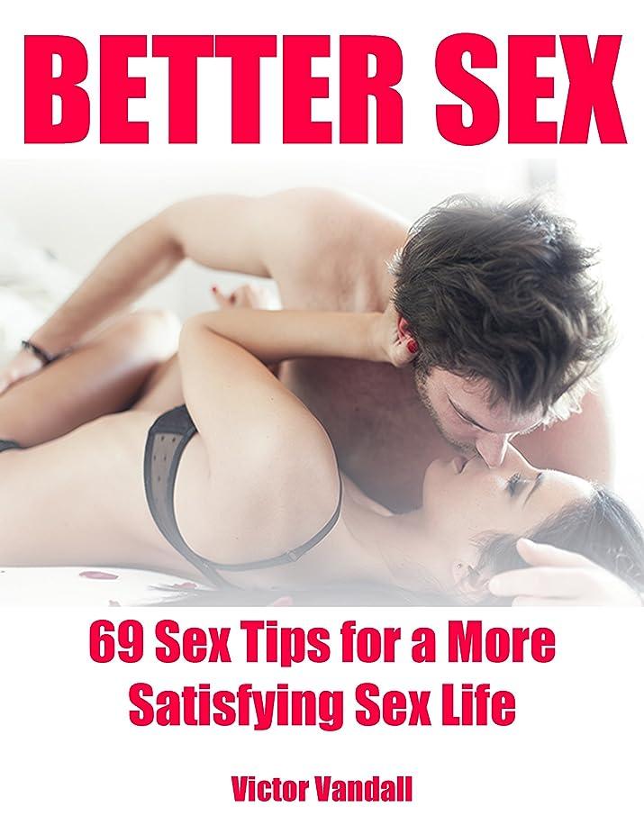 満州リストお風呂Better Sex: 69 Sex Tips for a More Satisfying Sex Life (English Edition)