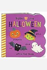 Babies Love Halloween: Chunky Lift a Flap Board Book Board book