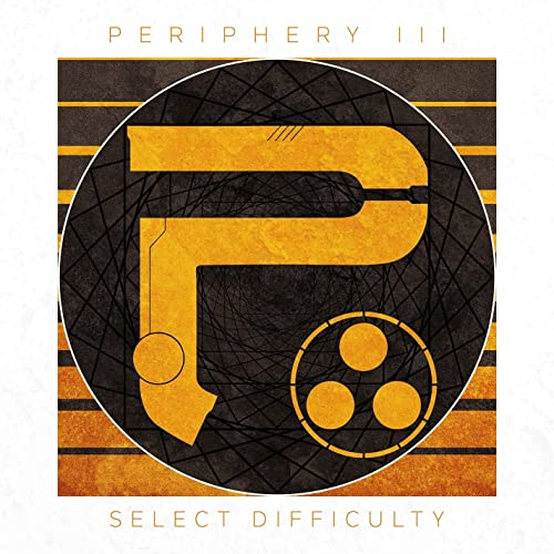 Periphery III: Select Difficulty [Explicit]