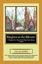 Mayhem at the Minster: Jane Austen's Pride and Prejudice Continues... (A Regency Era Above-Stairs/Below-Stairs Mystery Book 1)