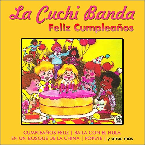 Feliz Cumpleaños by La Cuchi Banda on Amazon Music - Amazon.com