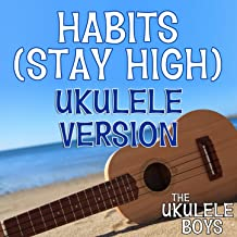 Habits (Stay High) [Ukulele Version]