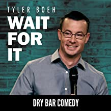 Dry Bar Comedy Presents Tyler Boeh: Wait for It