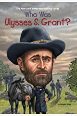 Who Was Ulysses S. Grant? (Who Was?) Kindle Edition