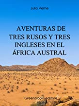 Aventuras de tres rusos y tres ingleses en el África Austral (Spanish Edition)
