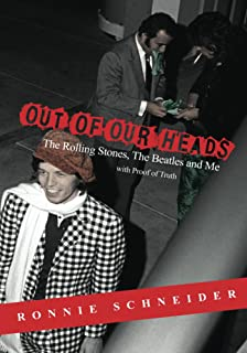 Out of Our Heads with Proof of Truth: The Rolling Stones, The Beatles and Me