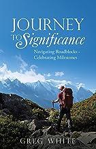 Journey to Significance: Navigating Roadblocks - Celebrating Milestones (English Edition)