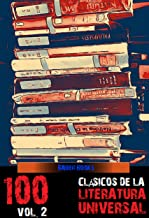 100 Clásicos de la Literatura Universal: Vol.2 (All Time Best Writers nº 102) (Spanish Edition)