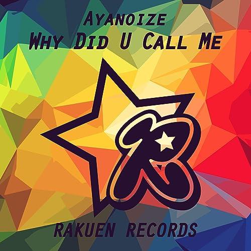 Why Did U Call Me