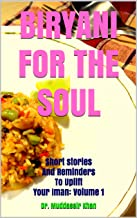 BIRYANI FOR THE SOUL: Short stories and Reminders to Uplift Your Iman: Volume 1
