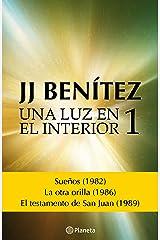 Una luz en el interior. Volumen 1 (Biblioteca J. J. Benítez) Versión Kindle