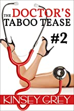 The Doctor's Taboo Tease #2: A Medical Forbidden First Time Menage (The Doctor's Taboo)