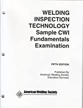 Welding Inspection Technology Sample CWI Fundamentals Examination (Welding Inspection Sample CWI Fundamentals Examinations Fifth Edition)