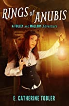Rings of Anubis: A Folley & Mallory Adventure