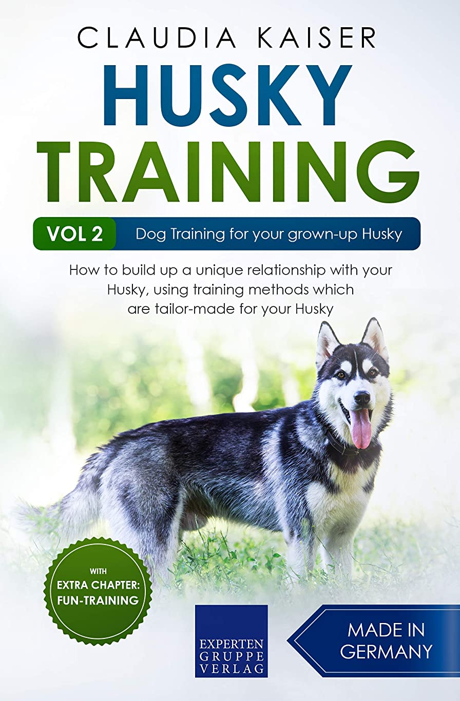 マウント祭司目を覚ますHusky Training Vol. 2: Dog Training for your grown-up Husky (English Edition)