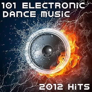 101 Electronic Dance Music 2012 Hits (Best of Top Electronica, Prog, Acid, Techno, House, Rave Anthem, Goa Psytrance, Hard Dance)