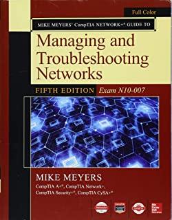 Mike Meyers' CompTIA A+ Guide to Managing and Troubleshooting Networks, Fifth Edition (Exam N10-007)