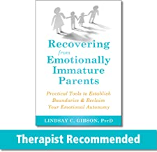 Recovering from Emotionally Immature Parents (Practical Tools to Establish Boundaries and Reclaim Your Emotional Autonomy)